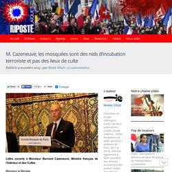 M. Cazeneuve, les mosquées sont des nids d'incubation terroriste et pas des lieux de culte