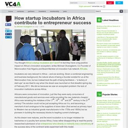 Juillet 2015, How startup incubators in Africa contribute to entrepreneur success