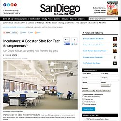 Incubators: A Booster Shot for Tech Entrepreneurs? - San Diego Magazine - April 2012 - San Diego, California