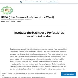 Inculcate the Habits of a Professional Investor in London