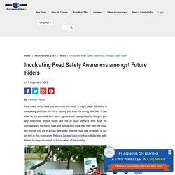 Inculcating Road Safety Awareness amongst Future Riders