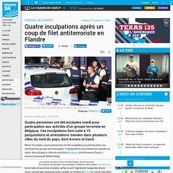 Quatre inculpations après un coup de filet antiterroriste en Flandre