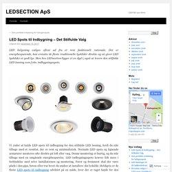 LED Spots til Indbygning – Det Stilfulde Valg
