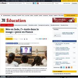 Née en Inde, l'«école dans le nuage» perce en France