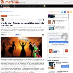 L'Inde veut former une coalition contre le traité ACTA - Numeram