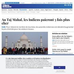 Inde: Au Taj Mahal, les Indiens paieront 5 fois plus cher