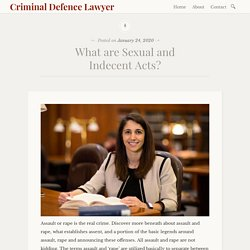 What are Sexual and Indecent Acts? – Criminal Defence Lawyer