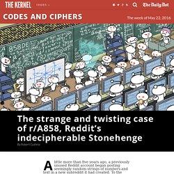 2016/05 Reddit's indecipherable Stonehenge The strange and twisting case of r/A858 #Reddit