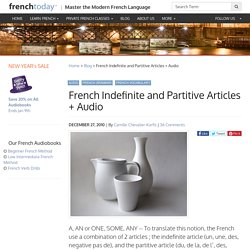 French Indefinite and Partitive Articles + Audio