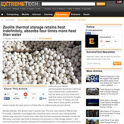 Zeolite thermal storage retains heat indefinitely, absorbs four times more heat than water