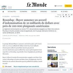 Roundup: Bayer annonce un accord d'indemnisation de 10milliards de dollars avec près de 100000plaignants américains