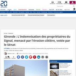 Gironde : L'indemnisation des propriétaires du Signal, menacé par l'érosion côtière, votée par le Sénat Publié le 20 juillet 2020