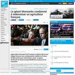 Economie - Le géant Monsanto condamné à indemniser un agriculteur français