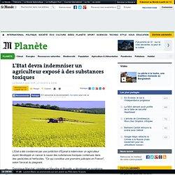 L'Etat devra indemniser un agriculteur exposé à des substances toxiques