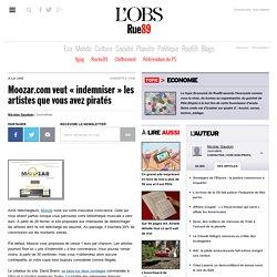 Moozar.com veut indemniser les artistes que vous avez pirat
