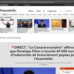"""DIRECT. """"Le Canard enchaîné"""" affirme que Penelope Fillon a touché 45000 euros d'indemnités de licenciement payées par l'Assemblée"""