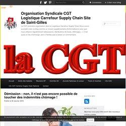 Démission : non, il n'est pas encore possible de toucher des indemnités chômage ! - Organisation Syndicale CGT Logistique Carrefour Supply Chain Site de Saint-Gilles