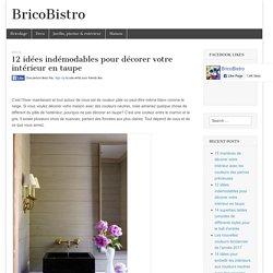 12 idées indémodables pour décorer votre intérieur en taupe