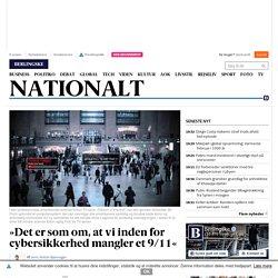 »Det er som om, at vi inden for cybersikkerhed mangler et 9/11« - Nationalt