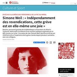 Simone Weil : « Indépendamment des revendications, cette grève est en elle-même une joie »