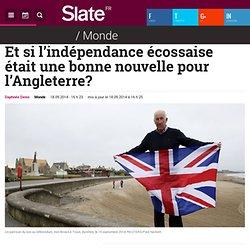 Et si l'indépendance écossaise était une bonne nouvelle pour l'Angleterre?