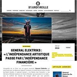 General Elektriks : «L'indépendance artistique passe par l'indépendance financière»