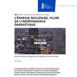 L'énergie nucléaire, pilier de l'indépendance énergétique