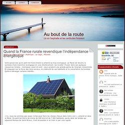 Quand la France rurale revendique l'indépendance énergétique