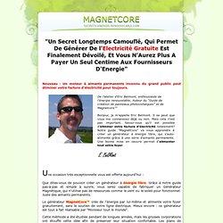 MagnetCore - Votre Indépendance Energétique Commence Aujourd'hui