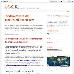 L'indépendance des enseignants-chercheurs « J.R.C.T.