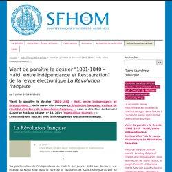 """Vient de paraître le dossier """"1801-1840 – Haïti, entre Indépendance et (...) - Société française d'histoire des outre-mers"""