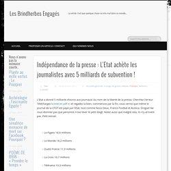 Indépendance de la presse : L'Etat achète les journalistes avec 5 milliards de subvention !
