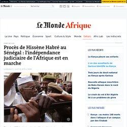 Procès de Hissène Habré au Sénégal : l'indépendance judiciaire de l'Afrique est en marche