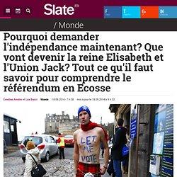 Pourquoi demander l'indépendance maintenant? Que vont devenir la reine Elisabeth et l'Union Jack? Tout ce qu'il faut savoir pour comprendre le référendum en Ecosse