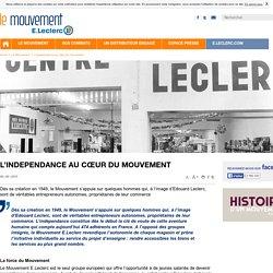 L'independance au cœur du mouvement - Le mouvement E.Leclerc