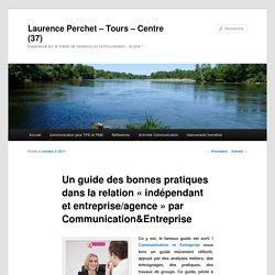 Un guide des bonnes pratiques dans la relation «indépendant et entreprise/agence par Communication&Entreprise