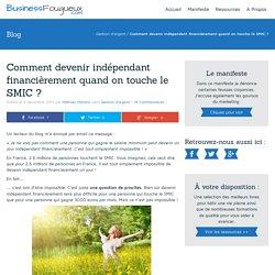 Comment devenir indépendant financièrement quand on touche le SMIC ?