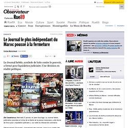 Le Journal le plus ind pendant du Maroc pouss la fermeture