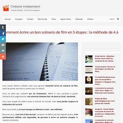 Comment écrire un bon scénario de film en 5 étapes : la méthode de A à Z. - Cinéaste indépendantCinéaste indépendant