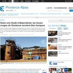 Selon une étude indépendante, les boues rouges de Gardanne seraient bien toxiques - France 3 Provence-Alpes
