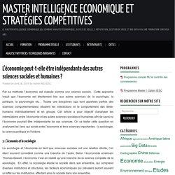 L'économie peut-t-elle être indépendante des autres sciences sociales et humaines ? - Master Intelligence Economique et Stratégies Compétitives