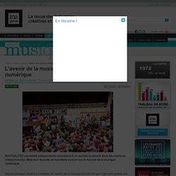 Musique - Article - L'avenir de la musique indépendante est dans le numérique