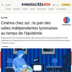 Cinéma chez soi : le pari des salles indépendantes lyonnaises au temps de l'épidémie