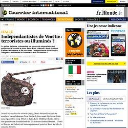 Indépendantistes de Vénétie: terroristes ou illuminés?