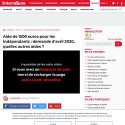 Aide de 1500euros pour les indépendants: demande d'avril 2020, quelles autres aides?