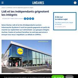 Lidl et les indépendants grignotent les intégrés / La distribution - Linéaires - Le magazine de la distribution alimentaire