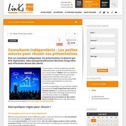 Consultants indépendants : Les petites astuces pour réussir vos présentations