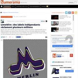 LimeWire : des labels indépendants réclament plusieurs millions