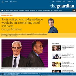 Scots voting no to independence would be an astonishing act of self-harm