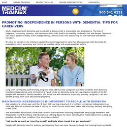 Promoting Independence In Persons With Dementia: Tips For Caregivers